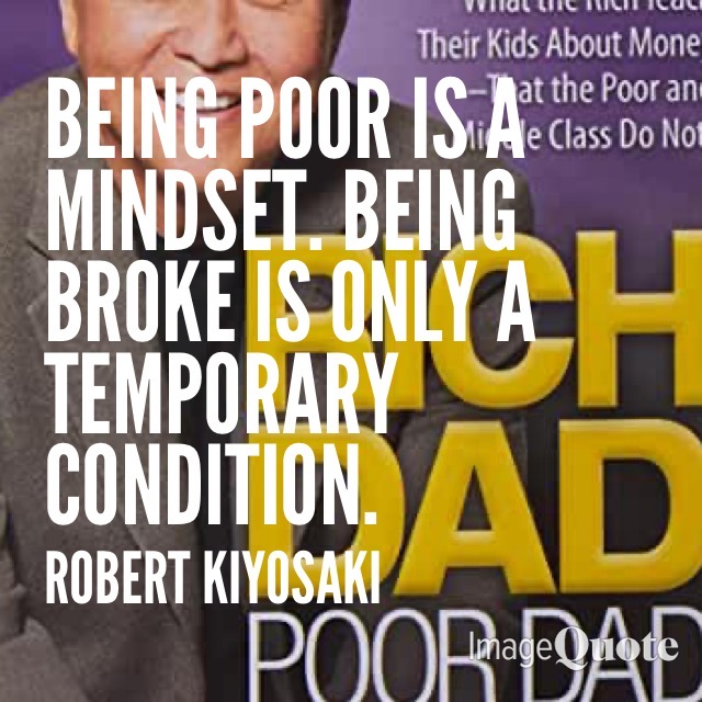 Quote by the author of Rich Dad, Poor Dad, Robert Kiyosaki.